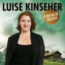 Kinseher, Luise Einfach reich