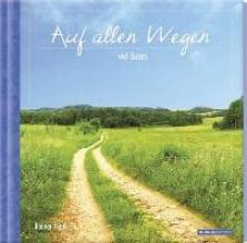 Geschenkbuch - Auf allen Wegen viel Gutes - (16 x 16,5)