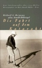 Bermann, Richard A Die Fahrt auf dem Katarakt
