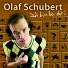 Schubert, Olaf Ich bin bei Dir!