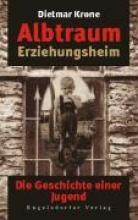 Krone, Dietmar Albtraum Erziehungsheim