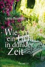 Bormuth, Lotte Wie ein Licht in dunkler Zeit