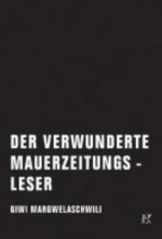 Margwelaschwili, Giwi Der verwunderte Mauerzeitungsleser