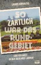 Kowalski, Laabs So zrtlich war das Ruhrgebiet