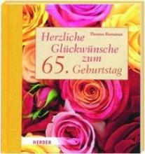 Romanus, Thomas Herzliche Glückwünsche zum 65. Geburtstag