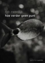 Rob Zweedijk , Hoe verder geen punt