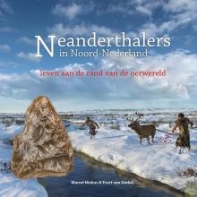 Evert van Ginkel Marcel Niekus, Neanderthalers in Noord-Nederland