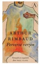 Arthur Rimbaud , Perverse verzen