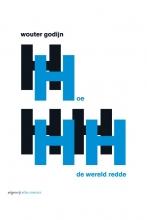 Wouter  Godijn Hoe H.H. de wereld redde