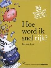 Bas van Lier Hoe word ik snel rijk?