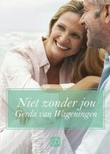 Gerda van Wageningen Niet zonder jou - grote letter uitgave