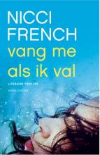 Nicci French , Vang me als ik val