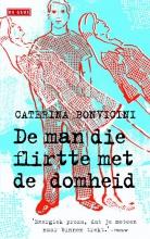Caterina  Bonvicini De man die flirtte met de domheid