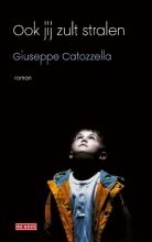 Giuseppe  Catozzella Ook jij zult stralen