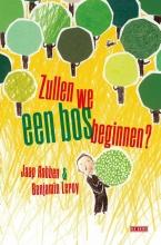 Benjamin Leroy Jaap Robben, Zullen we een bos beginnen?