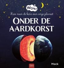 Mack van Gageldonk Wow! Onder de aardkorst.