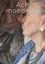 Hugo Borst , Ach, moedertje