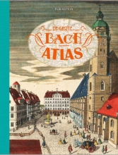 Govert Jan Bach De grote Bach atlas