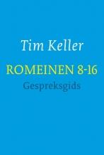 Tim Keller , Romeinen 8-16 - gespreksgids