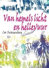 Cor Swanenberg , Van hemels licht en hellevuur Tenblakke trilogie