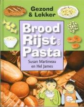 Susan  Martineau, Hel  James Brood, rijst en pasta