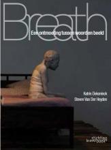 Steven Van Der Heyden Katrin Dekoninck, Breath