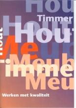 Stichting Hout en Meubel Naslagwerk Werken met kwaliteit Niveau 2,3,4