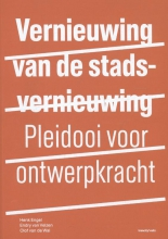 Henk  Engel, Endry van Velzen, Olof van de Wal Vernieuwing van de stadsvernieuwing