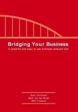 Bavo  Teunissen, Mark van den Broek, Wim  Foederer Bridging Your Business