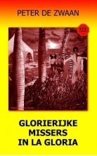 Peter de Zwaan , Glorierijke missers in La Gloria