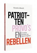 Riccardo Alberelli , Patriotten, provo's en rebellen