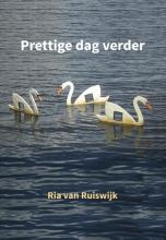 Ria van Ruiswijk , Prettige dag verder