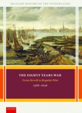 Olaf van Nimwegen, Ronald  Prud`homme van Reine, Louis  Sicking, Adri van Vliet The Eighty Years War