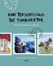 Ilona Annema Claartje Schouten, Van Terschelling tot Timboektoe