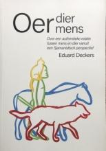 Eduard Deckers , Oerdier, Oermens