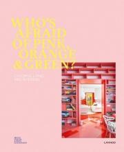 Irene Schampaert Iris De Feijter, Who`s afraid of pink, orange & green?