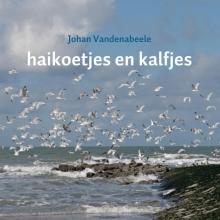 Johan  Vandenabeele haikoetjes en kalfjes