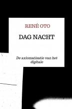 René Oto , Dag Nacht