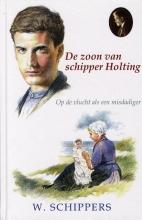 Willem  Schippers 25. De zoon van schipper Holting