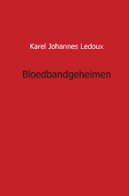 Karel Johannes  Ledoux Bloedbandgeheimen