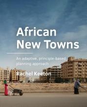 Rachel Keeton , African New Towns