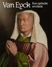 Maximiliaan Martens Catherine Verleysen  Till-Holger Borchert  Jan Dumolyn, Van Eyck een optische revolutie