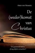 Aren van Waarde , De (weder)komst van Christus
