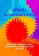 Paragnost Ron Malestein , Allerlei paranormaliteiten