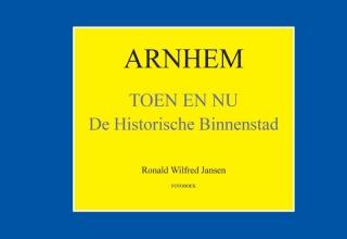 Ronald Wilfred Jansen , Arnhem Toen en Nu