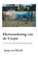 Joop van Hezik , Herwaardering van de Utopie