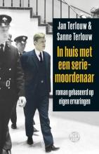Jan  Terlouw, Sanne  Terlouw In huis met een seriemoordenaar