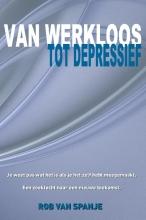 Rob van Spanje Van werkloos tot depressief