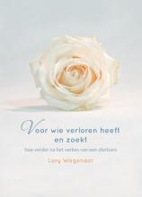 Lory  Wagenaar-Feringa Voor wie verloren heeft en zoekt