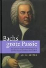 Ad de Keyzer , Bachs grote passie